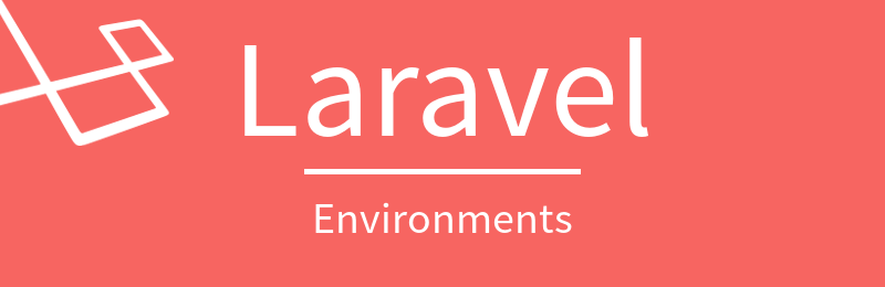 Setting Up Laravel Environments