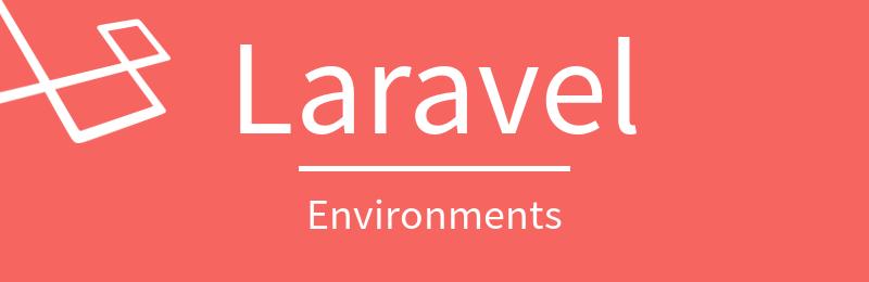 Setting Up Laravel Environments