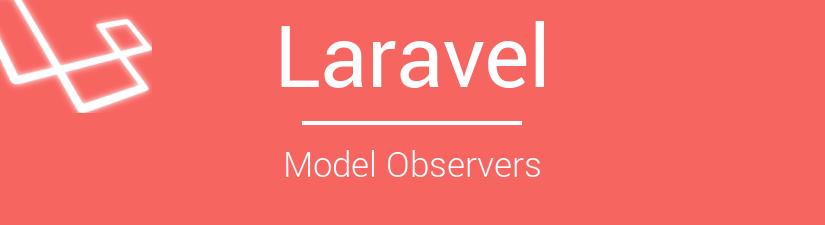 Laravel: Model Observers
