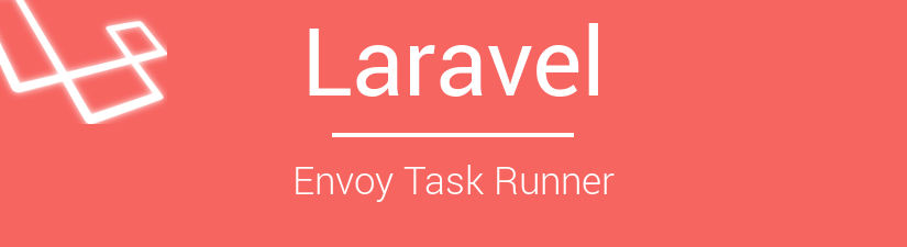 A Brief Introduction to Laravel Envoy